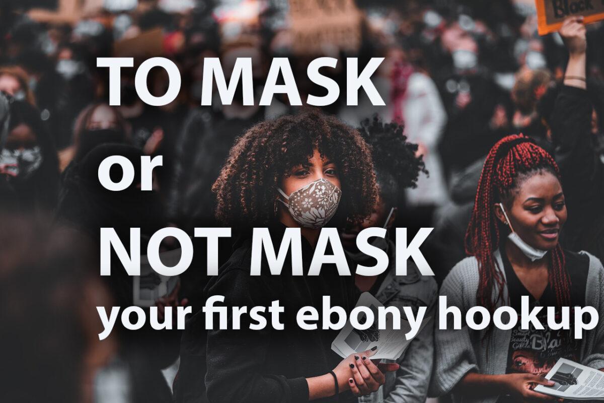 black fuckbook dating masks